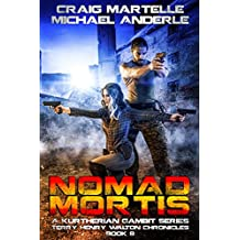 Nomad Mortis: A Kurtherian Gambit Series (Terry Henry Walton Chronicles Book 8) (English Edition)