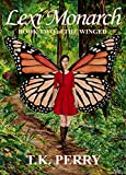 Lexi Monarch: Book Two of The Winged by T.K. Perry