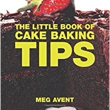 The Little Book of Cake Baking Tips (Little Books of Tips)