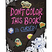 Gravity Falls Don't Color This Book!: It's Cursed! (Art of Coloring)