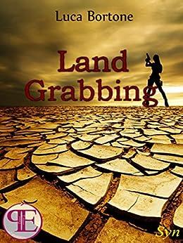 Land Grabbing (Syn) di [Bortone, Luca]