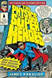 [The Physics of Superheroes: Spectacular Second Edition] (By: James Kakalios) [published: November, 2009]