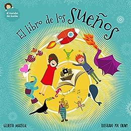 Descargar gratis El libro de los sueños: un libro ilustrado para niños sobre una asombrosa aventura Epub