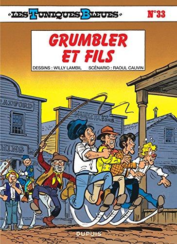 Les Tuniques bleues, tome 33 : Grumbler ...