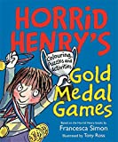 Horrid Henry's Gold Medal Games: Colouring, Puzzles and Activities