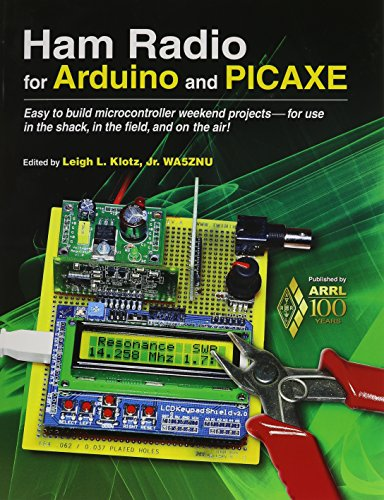 Ham Radio Arduino Für (Ham Radio for Arduino and PICAXE: Easy to Build Microcontroller Weekend Projects-for Use in the Shack, in the Field, and on the Air!)