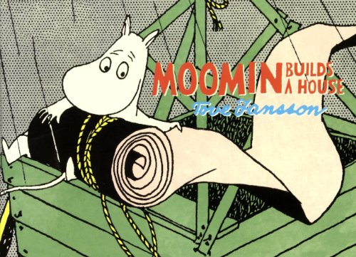 Moomin Builds a House (Moomin (Drawn & Quarterly))