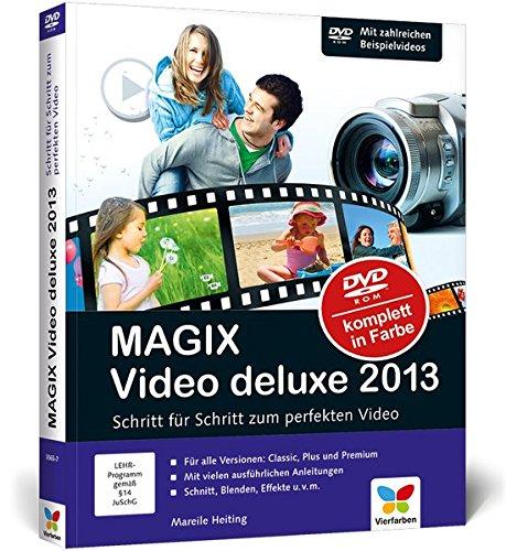 MAGIX Video deluxe 2013: Schritt für Schritt zum perfekten Video. Für alle drei Programm-Versionen: Standard, Plus und Premium. Fall-camcorder