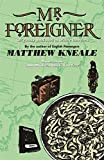 Mr. Foreigner by Matthew Kneale (2002-11-01)