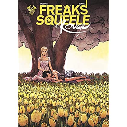 Freaks' Squeele : Rouge - Tome 3 - Que sera sera