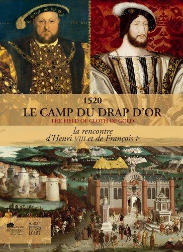 1520 Le camp du drap d'or : La rencontre d'Henri VIII et de François Ie par Charles Giry-Deloison