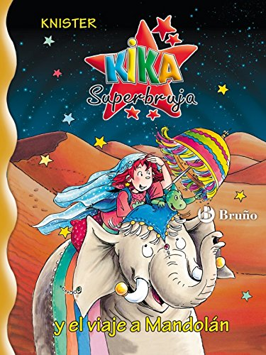 Kika Superbruja y el viaje a Mandolán (Castellano - A Partir De 8 Años - Personajes - Kika Superbruja) por KNISTER