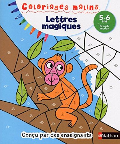 Coloriages Malins - Lettres Magiques Grande Section 5/6 ans par Stéphanie CHICA