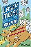 Laser Moose and Rabbit Boy: Disco Fever (Laser Moose and Rabbit Boy series, Book 2) (English Edition)