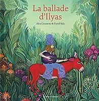 La ballade d'Ilyas par Alex Cousseau