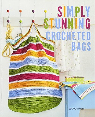 Simply Stunning Crocheted Bags por Sabine Schidelko, Elke Reith