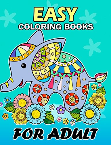 Easy Coloring Books for Adults: Flowers and Animals Coloring Book Easy, Fun, Beautiful Coloring Pages