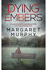 DYING EMBERS an unputdownable psychological thriller full of breathtaking twists Kindle Edition