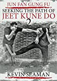 Jun Fan Gung Fu-Seeking The Path Of Jeet Kune Do 2