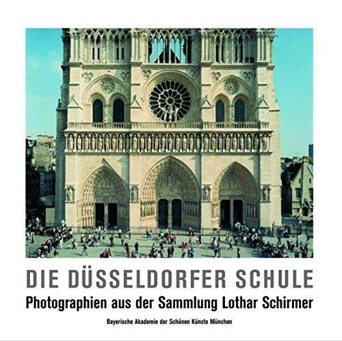 Die Düsseldorfer Schule: Photographien aus der Sammlung Lothar Schirmer