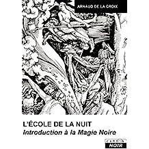 ECOLE DE LA NUIT Introduction à la magie noire