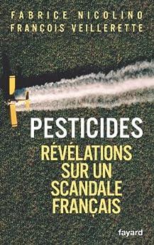 Pesticides : Révélations sur un scandale français (Documents) par [Nicolino, Fabrice, Veillerette, François]