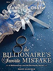 The Billionaire's Favorite Mistake (Billionaires and Bridesmaids) by Jessica Clare (2016-06-28)