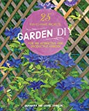 Garden DIY: 25 Fun-to-Make Projects for an Attractive and Productive Garden
