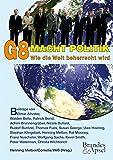 G8 Macht Politik. Wie die Welt beherrscht wird -