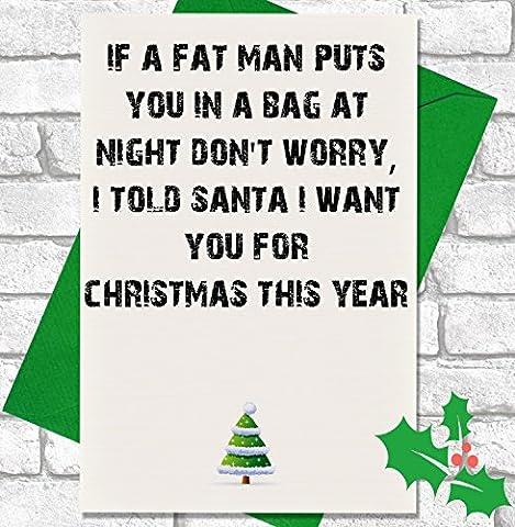 Funny / Cheeky Joke Christmas Card- I Told Santa I Want You For Christmas This Year