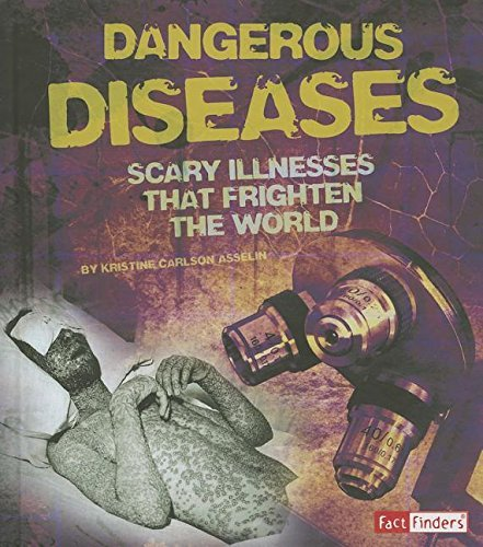 Dangerous Diseases: Scary Illnesses That Frighten the World (Scary Science) by Kristine Carlson Asselin (2014-01-06)