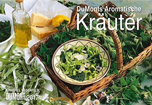 dumonts-aromatische-kruter-kalender-2017-dumont-verlag-christel-rosenfeld-wandkalender-mit-rezepten-
