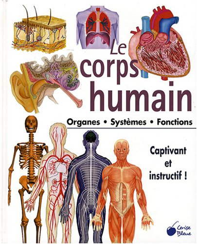 Le Corps Humain Organes Systemes Fonctions Les Prix D Occasion