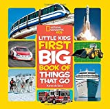 #6: National Geographic Kids First Big Book of Things That Go (National Geographic Little Kids First Big Books)