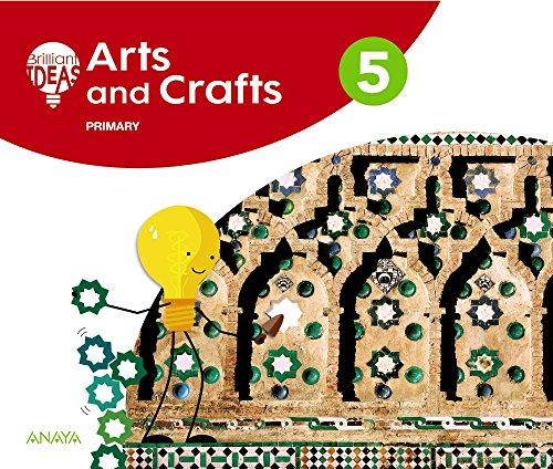 Arts and Crafts 5 + portfolio. Pupil's Book (BRILLIANT IDEAS) por Ana Teresa Oviedo Melgares