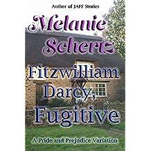 Fitzwilliam Darcy, Fugitive (English Edition)