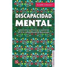 La discapacidad mental: Apoyos Para La Educacion Y Superacion De Ninos Con Problemas De Aprendizaje