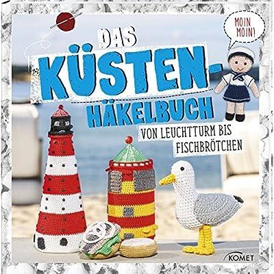 PDF] Das Küstenhäkelbuch: Von Leuchtturm bis Fischbrötchen KOSTENLOS ...