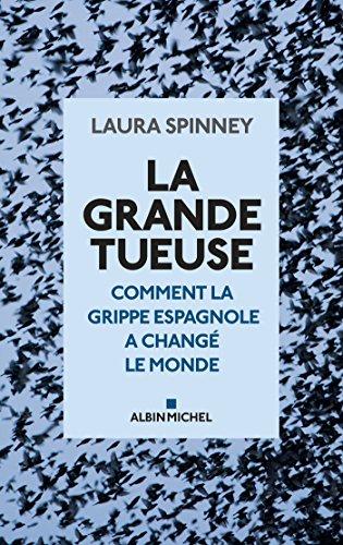 La Grande Tueuse : Comment la grippe espagnole a changé le monde (A.M. HORS COLL) par Laura Spinney
