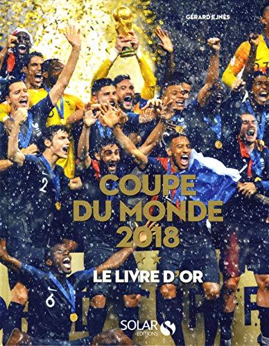 Le livre d'Or de la Coupe du monde 2018 par Gérard EJNES