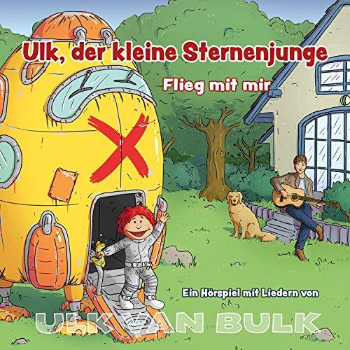 ULK VAN BULK - Ulk, der kleine Sternenjunge: Flieg mit mir