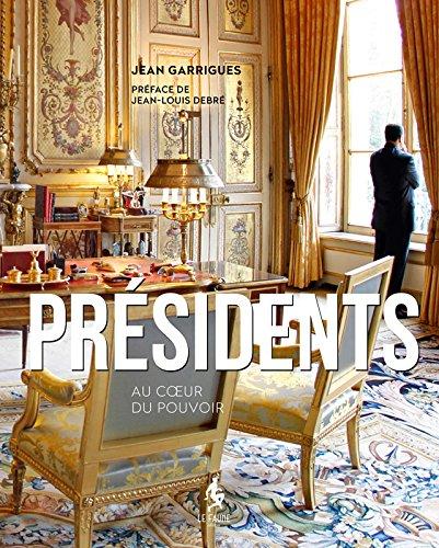 Presidents, au coeur du pouvoir