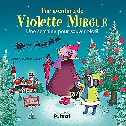 Une aventure de Violette Mirgue : Une semaine pour sauver Noël