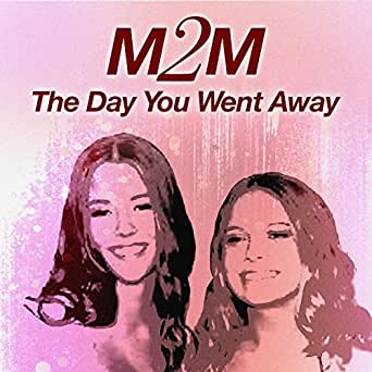 The Day You Went Away by M2M on Amazon Music - Amazon co uk