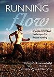 Running Flow: Mental Immersion Techniques for Better Running