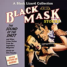 Black Mask 8: The Sound of the Shot - and Other Crime Fiction from the Legendary Magazine
