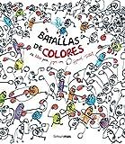 Batallas de colores: Un libro para jugar con Hervé Tullet (Libros De Actividades)