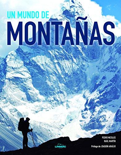 Descargar Libro Un Mundo De Montañas (Fotografía) de Pedro Nicolás Martínez