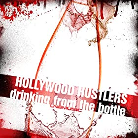 Hollywood Hustlers-Drinking From The Bottle