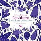Best Libri dei mesi - Il libro della mia gravidanza. 9 mesi di Review